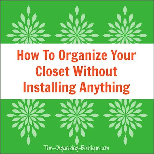 closet organizer ideas without installing anything