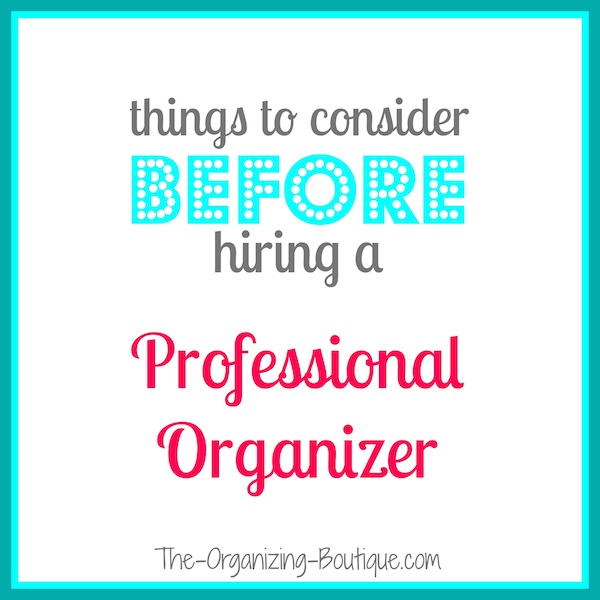 Things To Consider Before Hiring A Personal Organizer