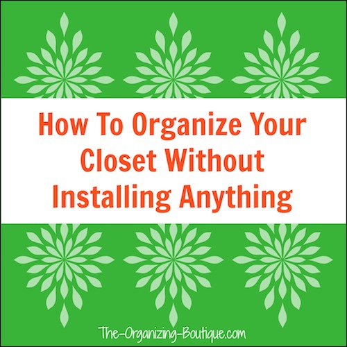 closet organizer ideas without installing anything