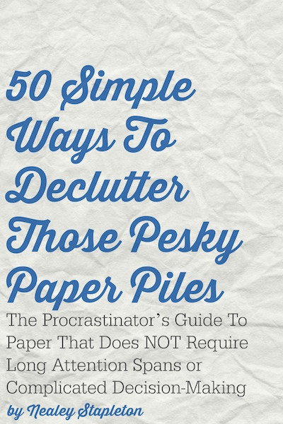 50 Simple Ways To Declutter Paper Piles