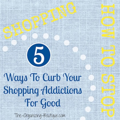 how to stop shopping & curb shopping addictions for good